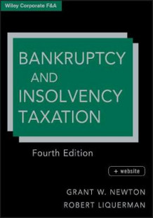 Bankruptcy and Insolvency Taxation av Grant W. Newton og Robert Liquerman (Innbundet)