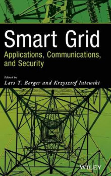 Smart Grid Applications, Communications, and Security av Lars T. Berger og Krzysztof Iniewski (Innbundet)