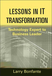 Lessons in IT Transformation av Larry Bonfante (Innbundet)