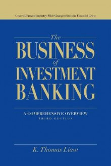 The Business of Investment Banking av K. Thomas Liaw (Innbundet)