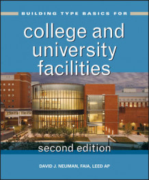 Building Type Basics for College and University Facilities av David J. Neuman (Innbundet)