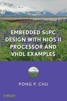 Embedded SoPC Design with Nios II Processor and VHDL Examples av Pong P. Chu (Innbundet)
