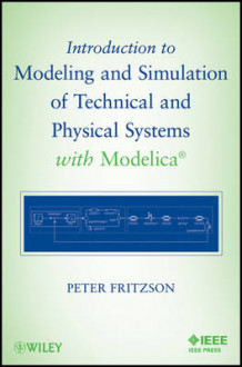 Introduction to Modeling and Simulation of Technical and Physical Systems with Modelica av Peter A. Fritzson (Heftet)