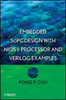 Embedded SoPC Design with Nios II Processor and Verilog Examples av Pong P. Chu (Innbundet)