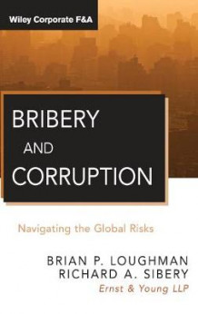 Bribery and Corruption av Jeffery Taylor, Richard A. Sibery og Brian P. Loughman (Innbundet)