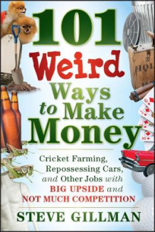 101 Weird Ways to Make Money av Steve Gillman (Heftet)
