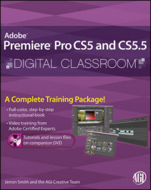 Premiere Pro CS5 and CS5.5 Digital Classroom av Jerron Smith og AGI Creative Team (Heftet)