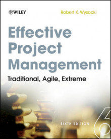 Effective Project Management: Traditional, Agile, Extreme, 6th Edition av Robert K. Wysocki (Heftet)