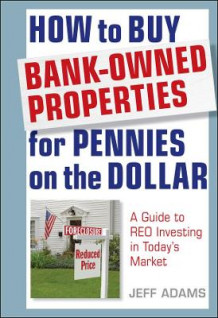 How to Buy Bank-Owned Properties for Pennies on the Dollar av Jeff Adams (Innbundet)