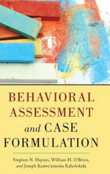 Behavioral Assessment and Case Formulation av Stephen N. Haynes, William O'Brien og Joseph Kaholokula (Innbundet)