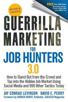 Guerrilla Marketing for Job Hunters 3.0 av Jay Conrad Levinson og David E. Perry (Heftet)