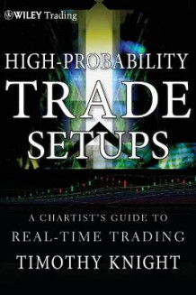 High-Probability Trade Set-Ups av Timothy Knight (Innbundet)