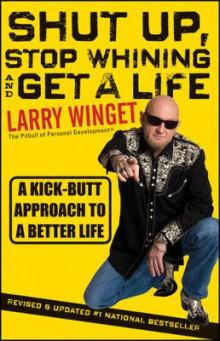Shut Up, Stop Whining, and Get a Life av Larry Winget (Heftet)