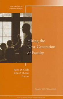 Hiring the Next Generation of Faculty Winter 2010 av CC (Community Colleges) (Heftet)