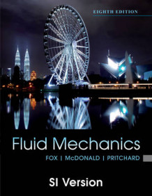 Fox and Mcdonald's Introduction to Fluid Mechanics, 8th Edition International Student Version av Robert W. Fox, Alan T. McDonald og Philip J. Pritchard (Heftet)