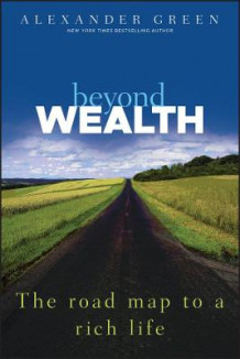 Beyond Wealth av Alexander L. Green (Innbundet)