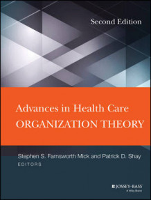 Advances in Health Care Organization Theory av Stephen S. Mick, Patrick D. Shay og Debora Goldberg (Innbundet)