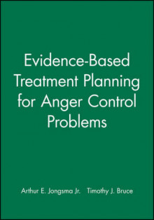 Evidence-Based Treatment Planning for Anger Control Problems av Arthur E. Jongsma og Timothy J. Bruce (Ukjent)