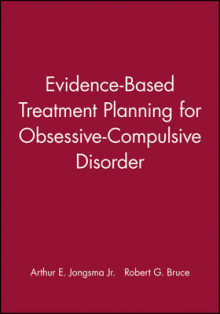 Evidence-Based Treatment Planning for Obsessive-Compulsive Disorder av Arthur E. Jongsma og Robert G. Bruce (Ukjent)