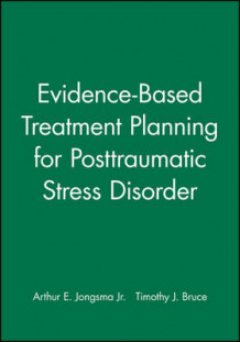 Evidence-Based Treatment Planning for Posttraumatic Stress Disorder av Arthur E. Jongsma og Timothy J. Bruce (Ukjent)