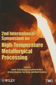 2nd International Symposium on High-Temperature Metallurgical Processing (Innbundet)
