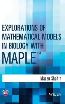 Explorations of Mathematical Models in Biology with Maple av Mazen Shahin (Innbundet)