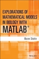 Explorations of Mathematical Models in Biology with MATLAB(R) av Mazen Shahin (Innbundet)