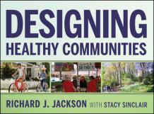 Designing Healthy Communities av Richard J. Jackson og Stacy Sinclair (Innbundet)