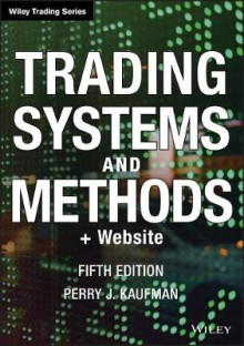 Trading Systems and Methods, 5th Edition + Website av Perry J. Kaufman (Innbundet)