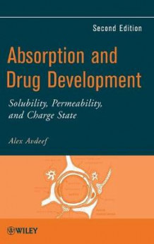 Absorption and Drug Development: Solubility, Permeability, and Charge State av Alex Avdeef (Innbundet)