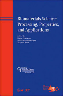 Biomaterials Science - Processing, Properties, and Applications (Innbundet)