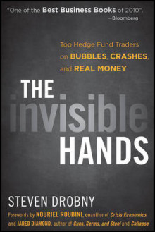 The Invisible Hands: Top Hedge Fund Traders on Bubbles, Crashes, and Real M av Jared Diamond, Steven Drobny og Nouriel Roubini (Heftet)