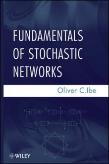 Fundamentals of Stochastic Networks av Oliver C. Ibe (Innbundet)