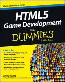 HTML5 Game Development For Dummies(R) av Andy Harris (Heftet)