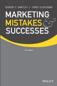 Marketing Mistakes and Successes 12E av Robert F. Hartley og Cindy Claycomb (Heftet)
