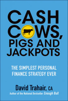 Cash Cows, Pigs and Jackpots av David Trahair (Heftet)