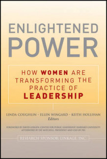Enlightened Power: How Women are Transforming the Practice of Leadership (Heftet)
