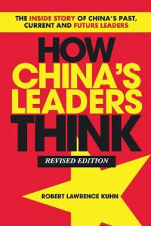 How China's Leaders Think av Robert Lawrence Kuhn (Heftet)