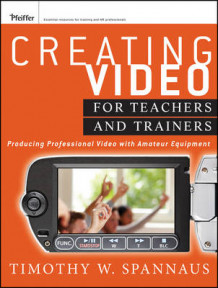 Creating Video for Teachers and Trainers av Tim Spannaus (Heftet)