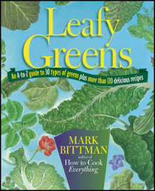 Leafy Greens: An A to Z Guide to Thirty Types of Greens Plus av Mark Bittman (Heftet)