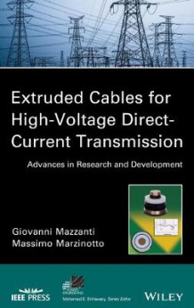 Extruded Cables for High Voltage Direct Current Transmission av Giovanni Mazzanti og Massimo Marzinotto (Innbundet)