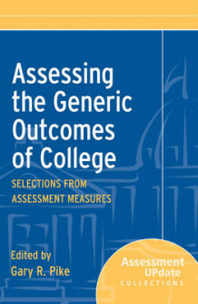 Assessing the Generic Outcomes of College av Gary R. Pike (Heftet)