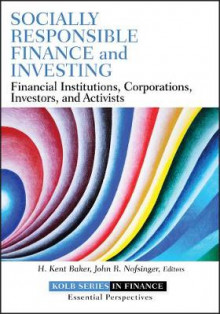 Socially Responsible Finance and Investing av John R. Nofsinger og H. Kent Baker (Innbundet)