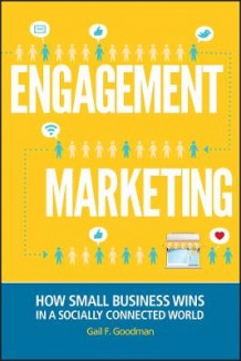 Engagement Marketing av Gail F. Goodman og Eric Groves (Innbundet)