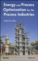 Energy and Process Optimization for the Process Industries av Frank Zhu (Innbundet)