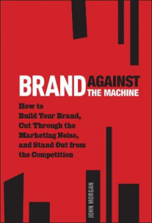Brand Against the Machine av John Morgan (Innbundet)