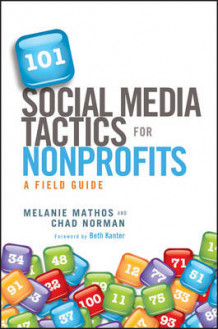 101 Social Media Tactics for Nonprofits av Melanie Mathos og Chad Norman (Innbundet)