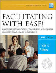 Facilitating with Ease! Core Skills for Facilitators, Team Leaders and Members, Managers, Consultants, and Trainers av Ingrid Bens (Heftet)