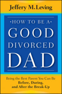 How to be a Good Divorced Dad av Jeffery M. Leving (Heftet)