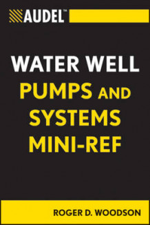 Audel Water Well Pumps and Systems Mini-Ref av Roger D. Woodson (Heftet)
